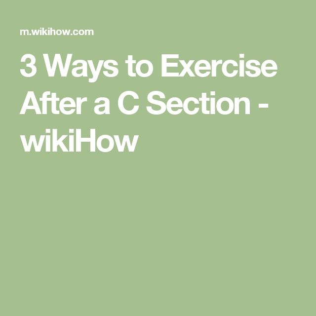 3 Ways to Exercise After a C Section - wikiHow