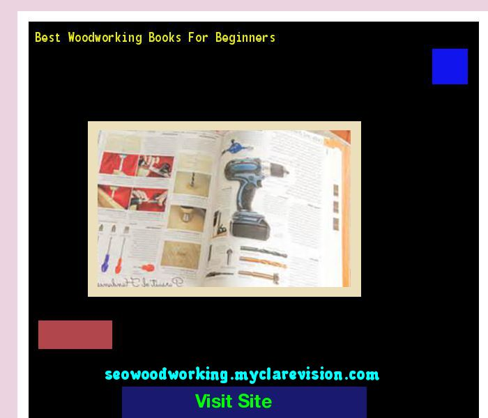Best Woodworking Books For Beginners 194400 - Woodworking Plans and Projects!
