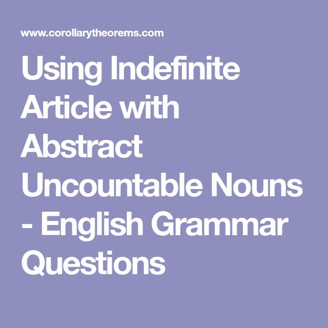 Using Indefinite Article with Abstract Uncountable Nouns - English Grammar Questions