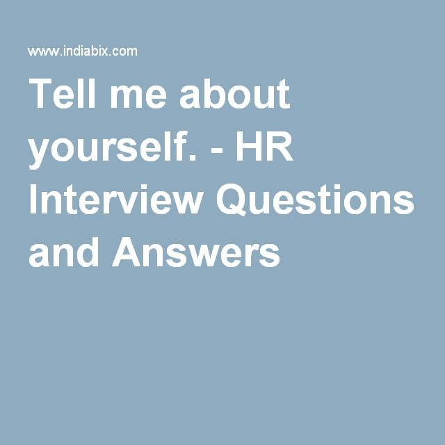 answers hr 2 tell me about yourself as an age-old prompt that will likely never go away, it's important to know how to provide a compelling answer for an hr manager.