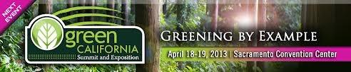 Green California Summit And Exposition 2013  Venue: Sacramento Convention Center  Sacramento, United States Of America