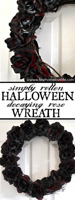 DECAYING ROSE WREATH- The perfect DIY wreath for the not so crafty! Super easy to make, and eerily creepy...Perfect for #Halloween!