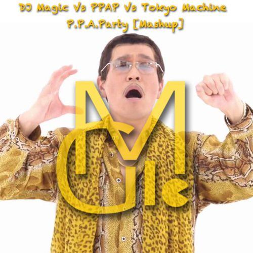 DJ Magic Vs PPAP Vs Tokyo Machine - P.P.A.Party [Mashup] by DjMagic Taiwan