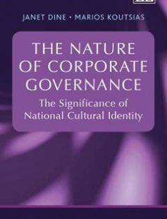 The Nature of Corporate Governance The Significance of National Cultural Identity free download by Janet Dine Marios Koutsias ISBN: 9781845427009 with BooksBob. Fast and free eBooks download.  The post The Nature of Corporate Governance The Significance of National Cultural Identity Free Download appeared first on Booksbob.com.