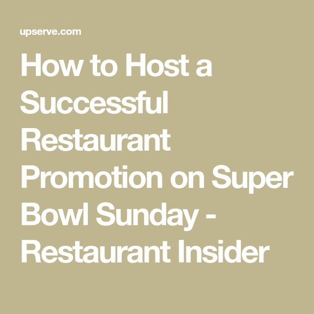 How to Host a Successful Restaurant Promotion on Super Bowl Sunday - Restaurant Insider