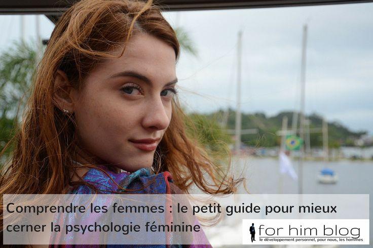 Comprendre les femmes : le petit guide pour mieux cerner la psychologie féminine