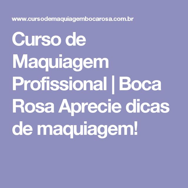 Curso de Maquiagem Profissional | Boca Rosa  Aprecie dicas de maquiagem!