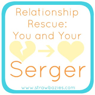 Relationship Rescue: You and Your Serger -- series of tutorials on using your serger -- via Make It Handmade