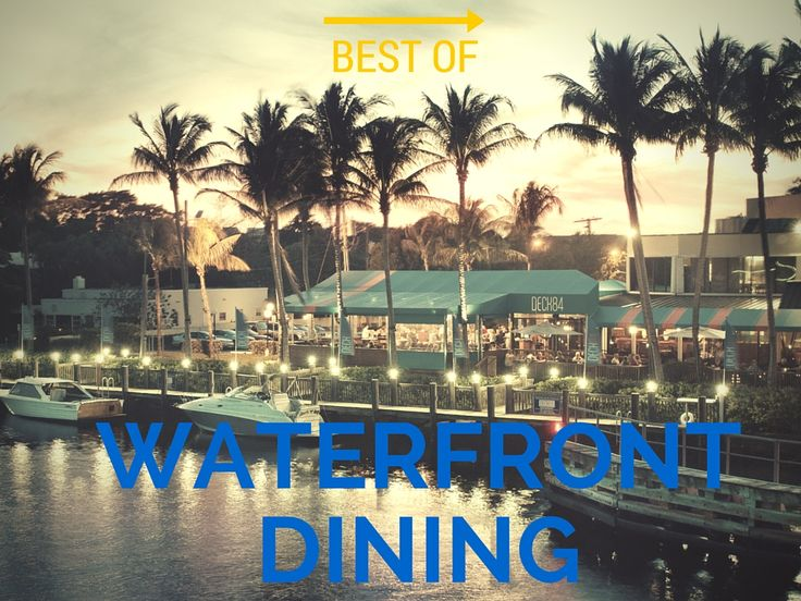 Palm Beach Post names the best waterfront restaurants in Palm Beach County.
