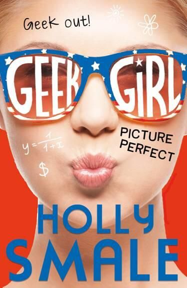#CoverReveal Picture Perfect (Geek Girl, #3) by Holly Smale