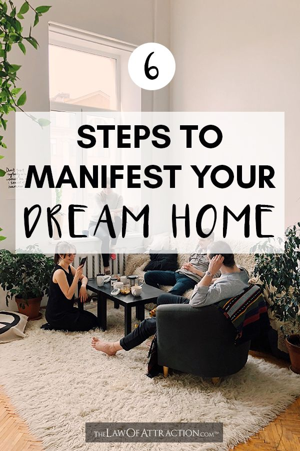 How To Manifest Your Dream Home (With 6 Simple Steps)