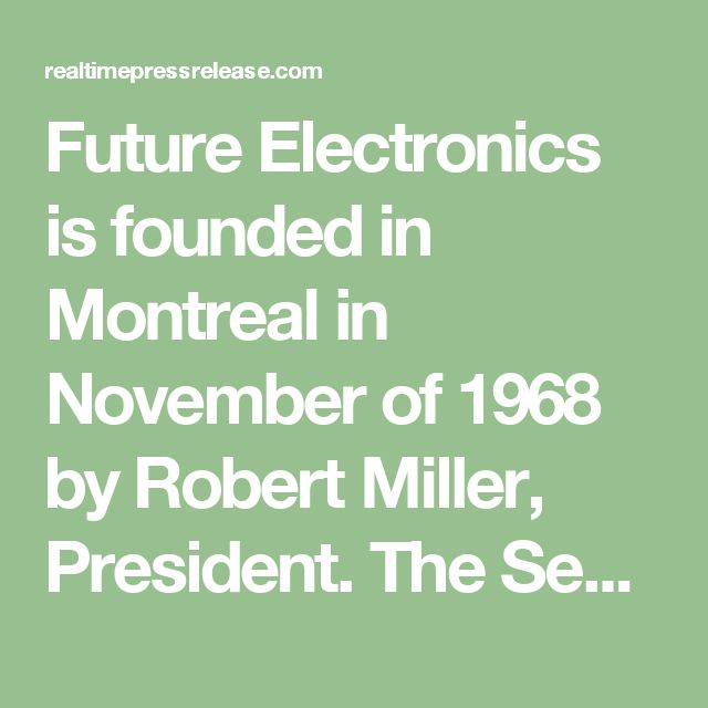 Future Electronics is founded in Montreal in November of1968 by Robert Miller, President. The Seoul branch opened in 1997, and the company now has 2 offices in South Korea. One is located near Seoul, the capital of South Korea, and the other is in Daegu, which is in the southern area of the country.