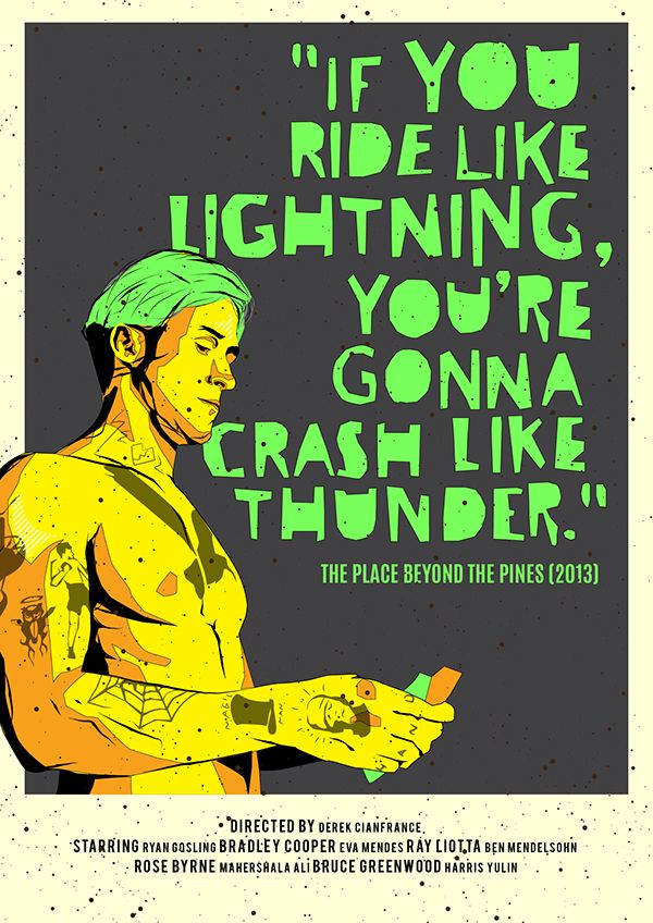 The Place Beyond the Pines (2012) ~ Movie Quote Poster by Tuki Toku #amusementphile
