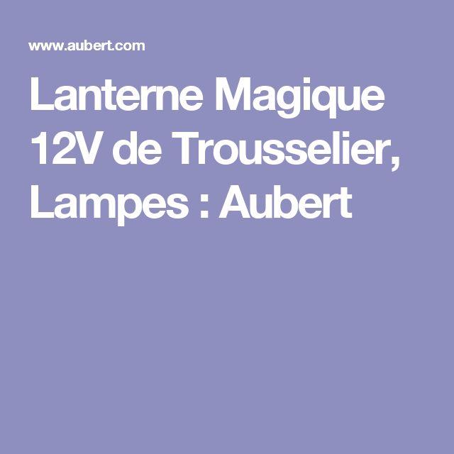 Lanterne Magique 12V de Trousselier, Lampes : Aubert