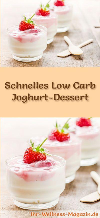 Rezept für ein schnelles Low Carb Joghurt-Dessert - ein einfaches Dessert-Rezept für eine kalorienreduzierte, kohlenhydratarme Süßspeise ohne Zusatz von Zucker ...