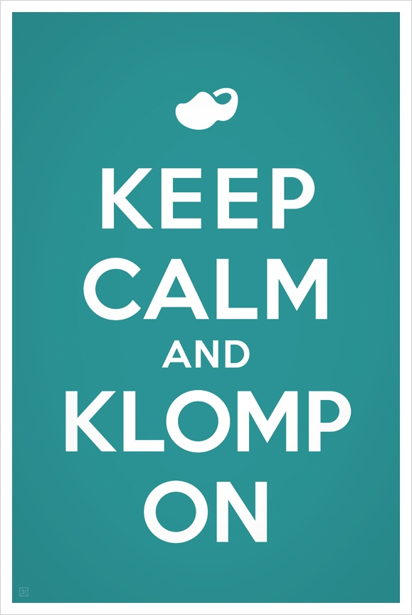 Keep Calm and Klomp On.  Tulip Time, Holland Michigan