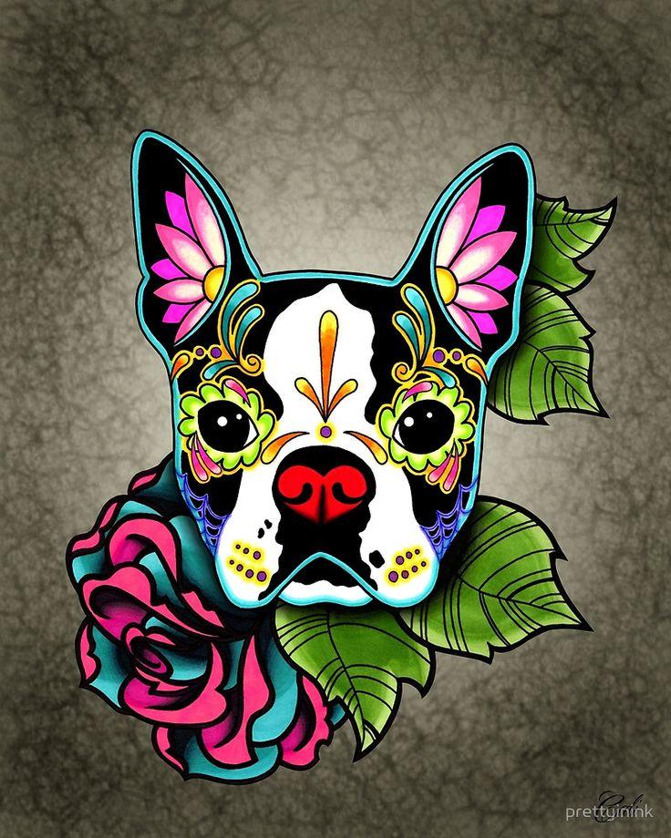 Day of the Dead Boston Terrier Sugar Skull Dog by prettyinink