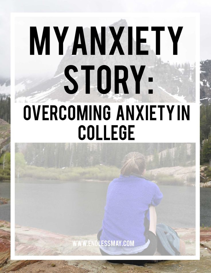 Anxiety affects so many college students. Read this story to see how this college student overcame her anxiety in college and changed her life.
