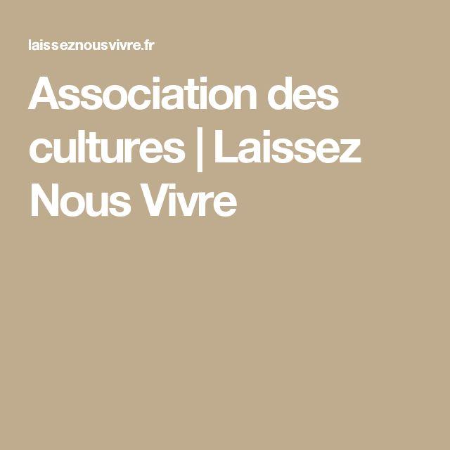 Association des cultures | Laissez Nous Vivre