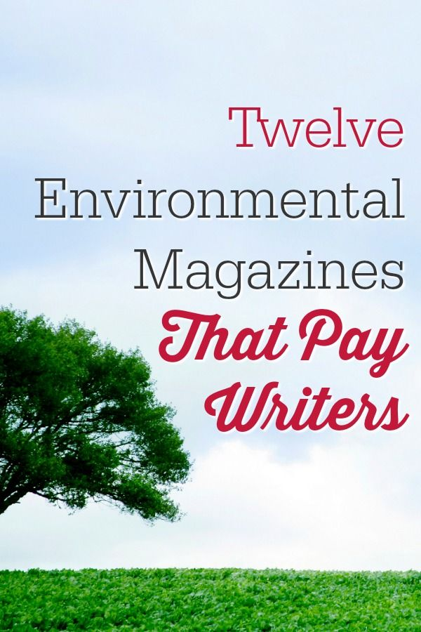 Twelve Environmental Magazines That Pay Writers