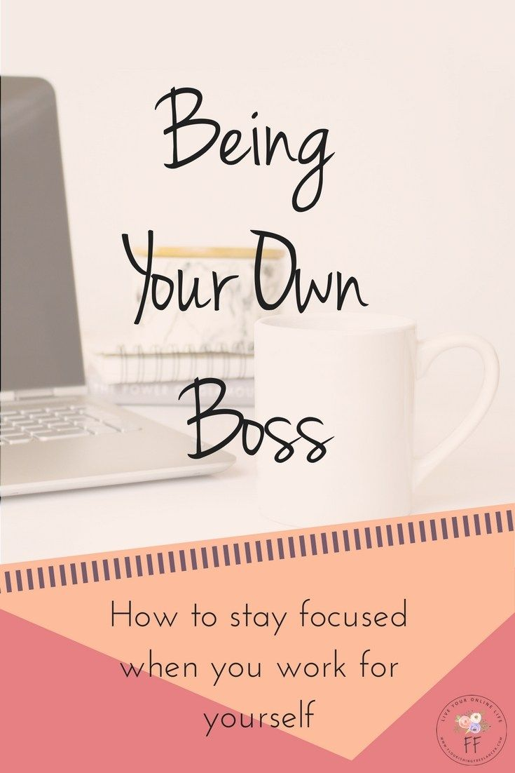 It's hard to stay focused when you have your boss standing over your shoulder, it's even harder to stay focused when you're your own boss