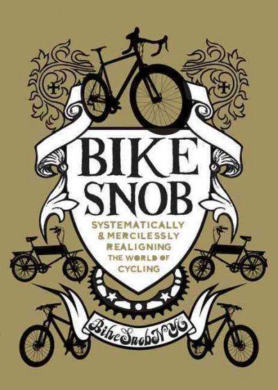 """""""Bike Snob NYC"""""""