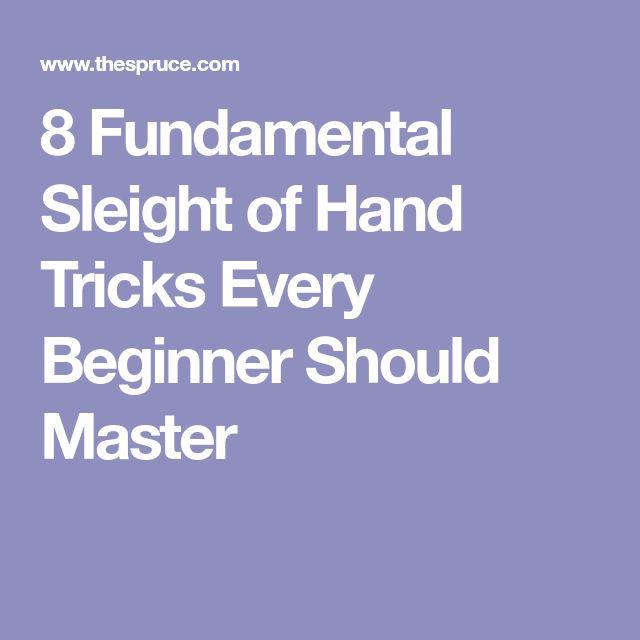 8 Fundamental Sleight of Hand Tricks Every Beginner Should Master