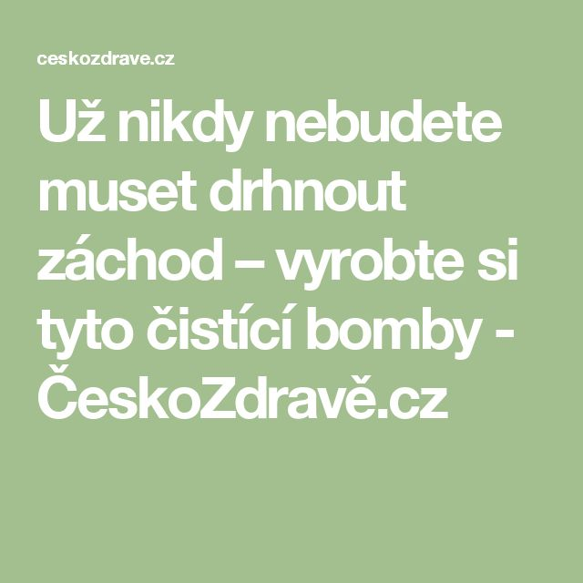 Už nikdy nebudete muset drhnout záchod – vyrobte si tyto čistící bomby - ČeskoZdravě.cz