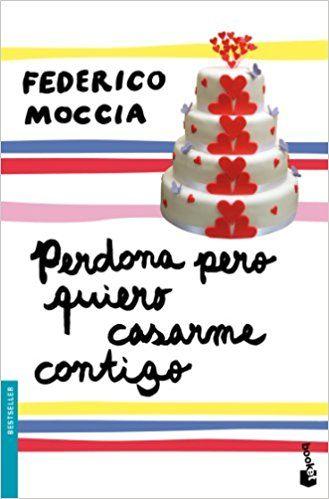 Libro #juvenil Perdona pero quiero casarme contigo de Federico #Moccia #novela #romantica