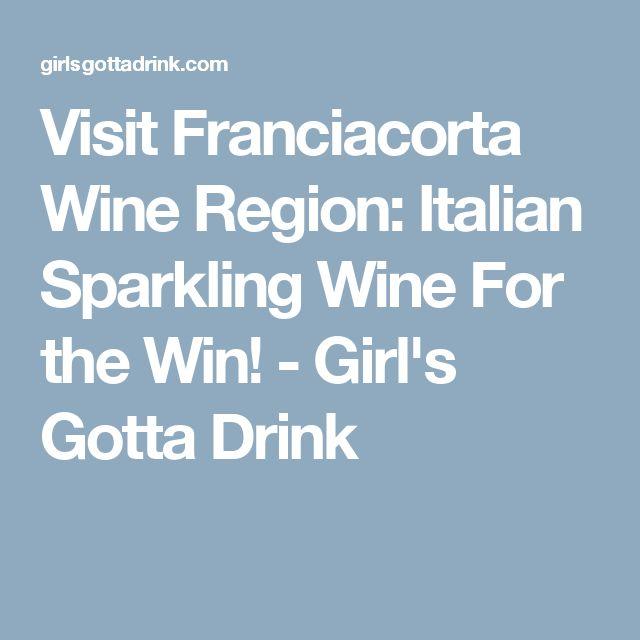 Visit Franciacorta Wine Region: Italian Sparkling Wine For the Win! - Girl's Gotta Drink