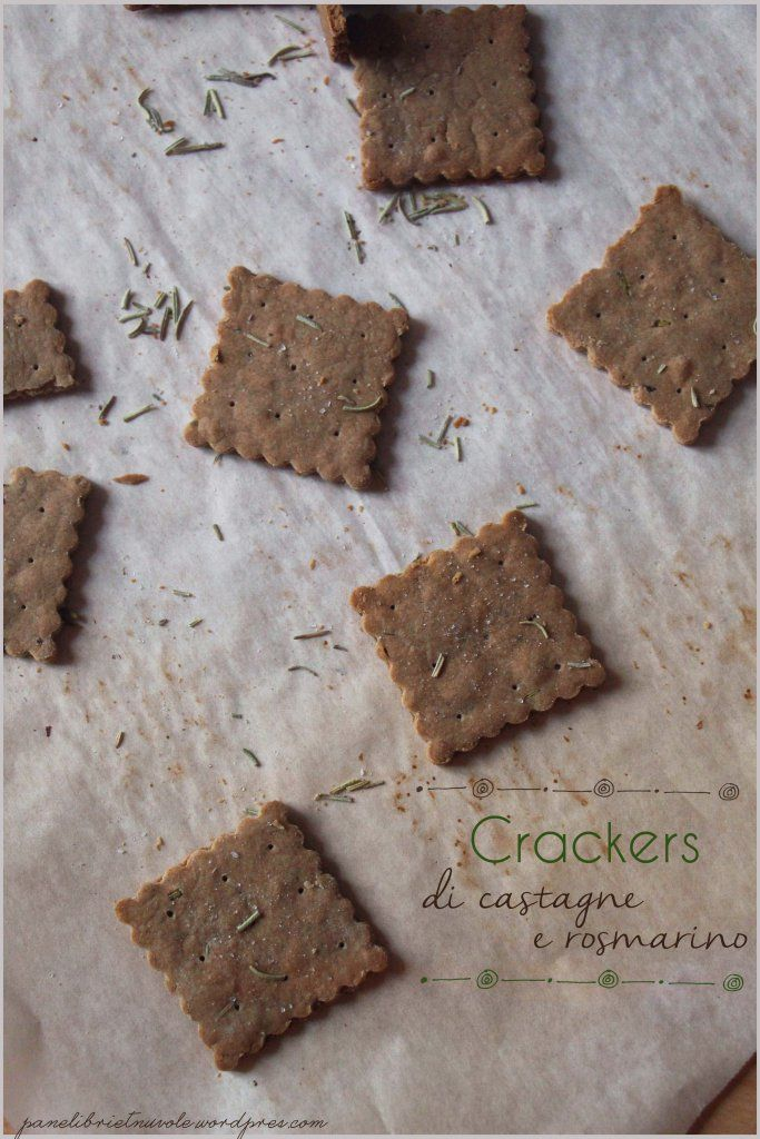 Crackers di castagne e rosmarino - Chestnut and Rosemary Crackers