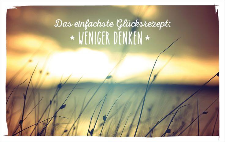 Das einfachste Glücksrezept: Weniger denken!  vossentowels postcardswithlove positivequote thinkpositive motivation inspire