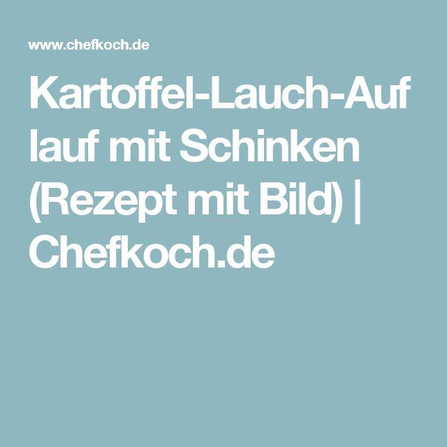 Kartoffel-Lauch-Auflauf mit Schinken (Rezept mit Bild) | Chefkoch.de