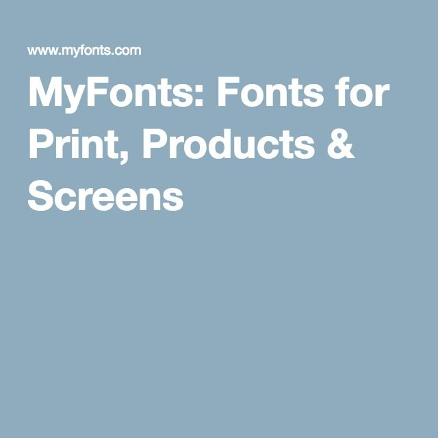 MyFonts: Fonts for Print, Products & Screens