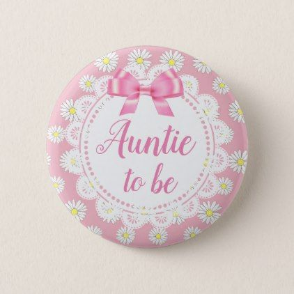 Auntie to be Pink Daisies Baby Shower Button - shower gifts diy customize creative