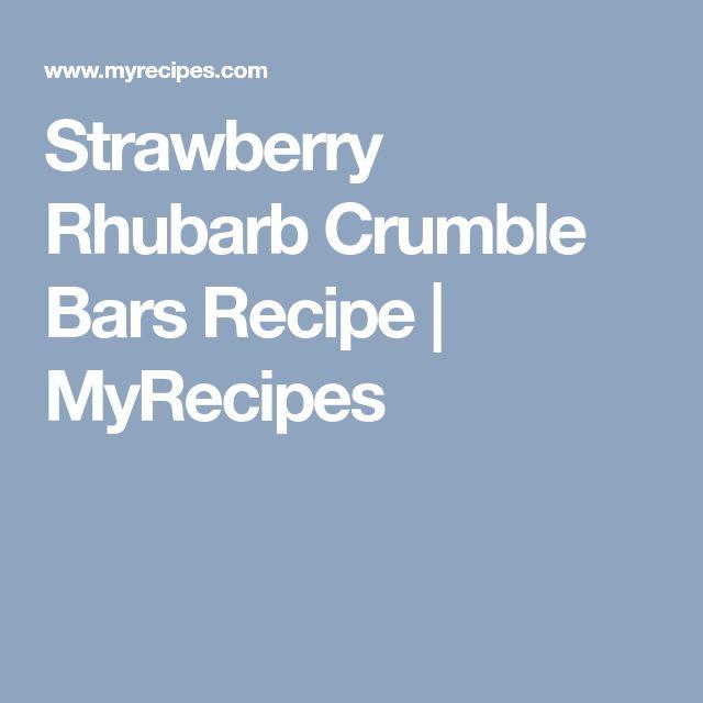 Strawberry Rhubarb Crumble Bars Recipe | MyRecipes