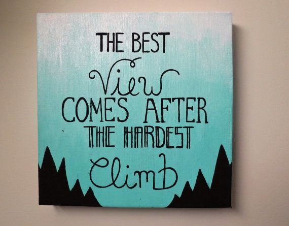 The Best View Comes After The Hardest Climb by KayleesCanvasDecor