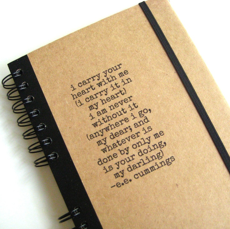 Note book ee cummings, I Carry Your Heart, Large Handmade Paper Goods by Zany.