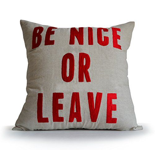 Amore Beaute Handmade Be Nice or Leave Cushion Cover Hous... https://www.amazon.co.uk/dp/B0159SHF3W/ref=cm_sw_r_pi_dp_MzqCxbJX6BT9Y