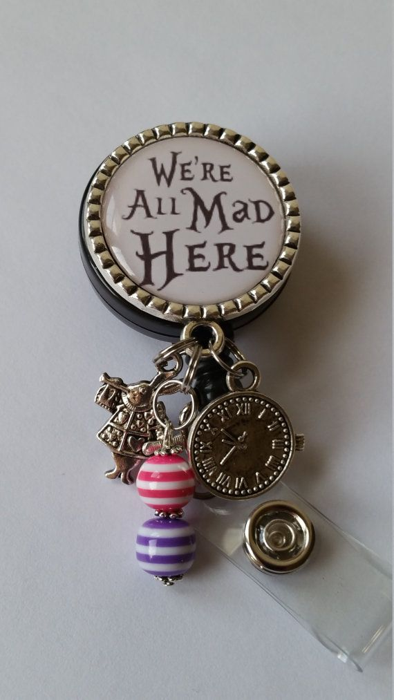 Retractable Badge Holder  We're All Mad Here   Message