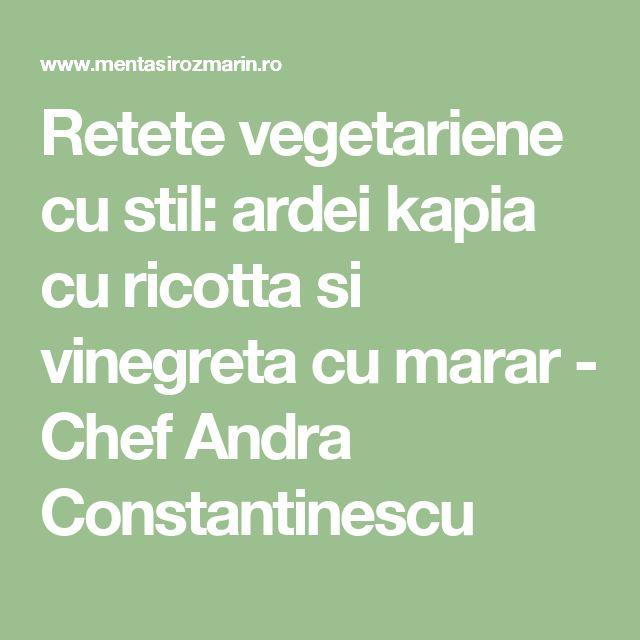 Retete vegetariene cu stil: ardei kapia cu ricotta si vinegreta cu marar - Chef Andra Constantinescu