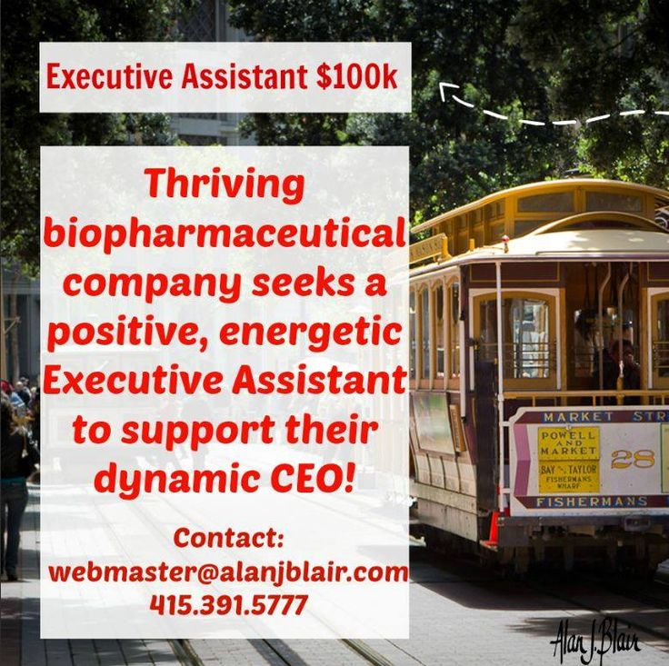 EXECUTIVE ASSISTANT 100k Thriving biopharmaceutical company seeks
