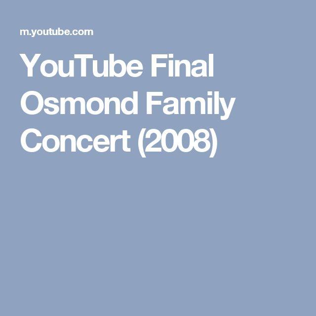 YouTube Final Osmond Family Concert  (2008)