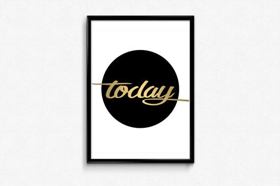 Today Black and Gold Print Typography Printable by HamptyDamptyArt