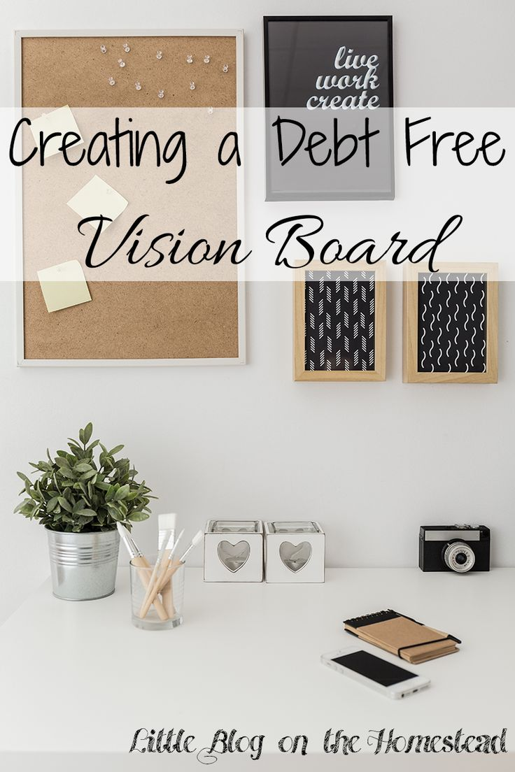 Creating A Debt Free Vision Board - http://www.littleblogonthehomestead.com/debt-free-vision-board/