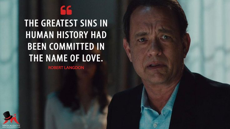 Robert Langdon: The greatest sins in human history had been committed in the name of love.  More on: http://www.magicalquote.com/movie/inferno/ #RobertLangdon #Inferno #moviequotes