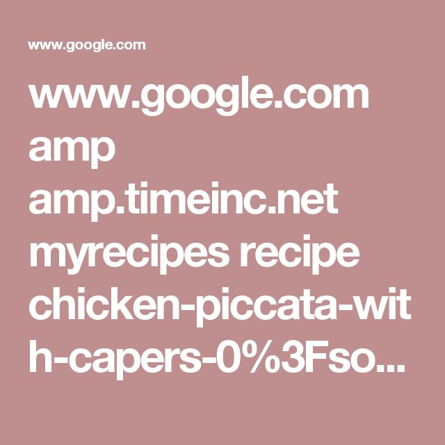 www.google.com amp amp.timeinc.net myrecipes recipe chicken-piccata-with-capers-0%3Fsource%3Ddam