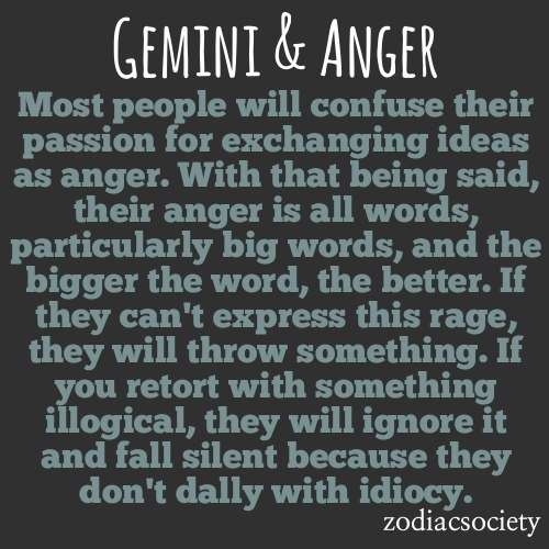 Gemini anger (Attention non-Geminis:  Pay particular attention to the part about throwing things!)