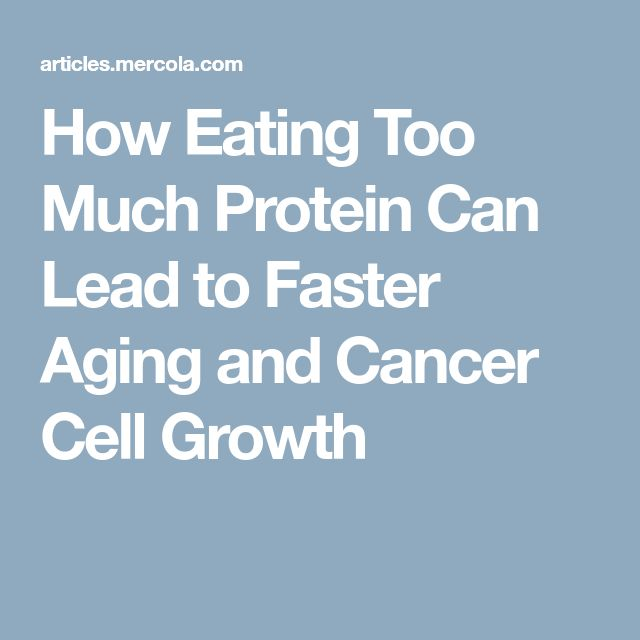 How Eating Too Much Protein Can Lead to Faster Aging and Cancer Cell Growth