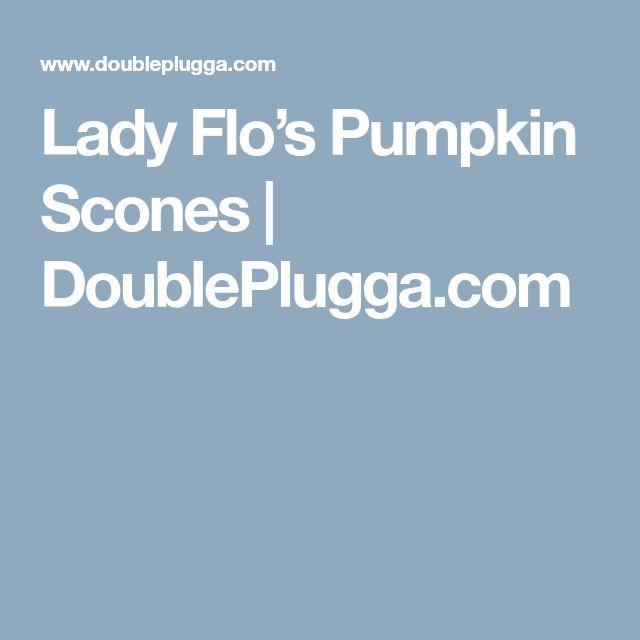 Lady Flo's Pumpkin Scones   DoublePlugga.com